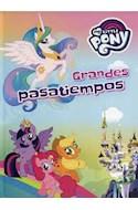 Papel GRANDES PASATIEMPOS (MY LITTLE PONY) (ILUSTRADO) (CARTONE)