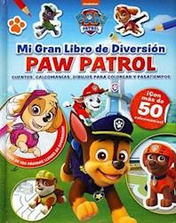 Libro Paw Patrol : Mi Gran Libro De Diversion