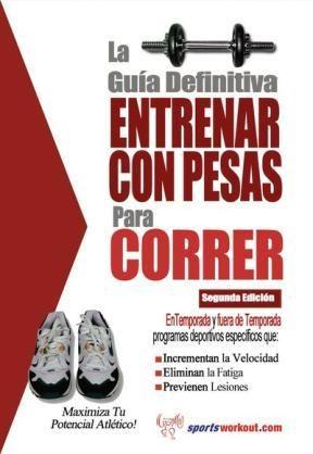 E-book La Guía Definitiva - Entrenar Con Pesas Para Correr