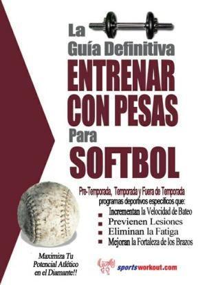 E-book La Guía Definitiva - Entrenar Con Pesas Para Softbol