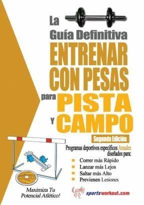 E-book La Guía Definitiva - Entrenar Con Pesas Para Pista Y Campo