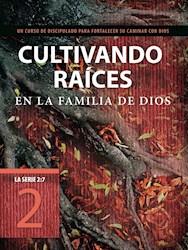 Libro Cultivando Raices En La Familia De Dios