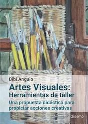 Libro Artes Visuales: Herramientas De Taller
