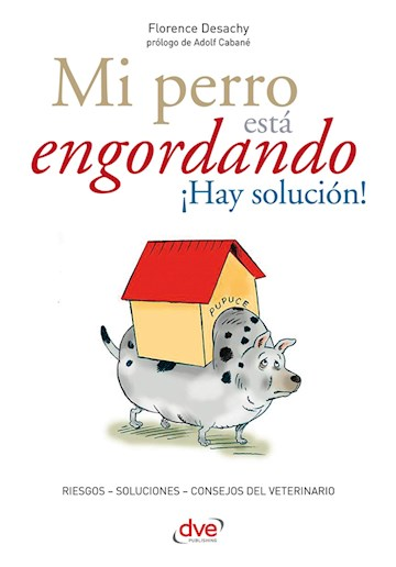 E-book Mi Perro Está Engordando ¡Hay Solución!