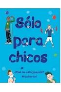 Papel SOLO PARA CHICOS QUE ME ESTA PASANDO MI PUBERTAD (ANILLADO) (CARTONE)