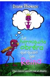 E-book La hormiguita obrera que quiso ser reina: Una conversación con el dinero