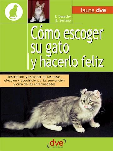 E-book Cómo Escoger Su Gato Y Hacerlo Feliz