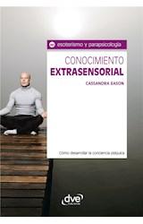 E-book Conocimiento extrasensorial. Cómo desarrollar la conciencia psíquica