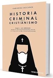 Libro Historia Criminal Del Cristianismo Tomo I
