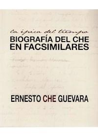 Papel Épica Del Tiempo, La  - Biografía Del Che En Facsimilares