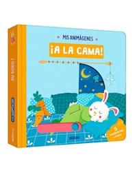 Libro Mis Animagenes : A La Cama !