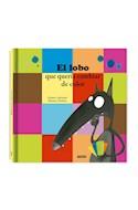 Papel LOBO QUE QUERIA CAMBIAR DE COLOR (COLECCION MIS GRANDES ALBUMES) [ILUSTRADO] (CARTONE)
