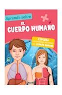 Papel CUERPO HUMANO (COLECCION APRENDE SOBRE) [INCLUYE LIBRO + TABLERO MAGNETICO + 23 IMANES]