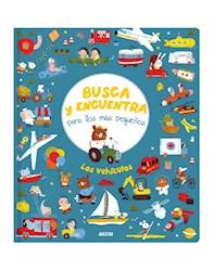 Libro Busca Y Encuentra Para Los Mas Chiquitos : Los Vehiculos