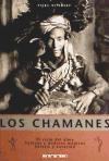Papel Chamanes, Los. El Viaje Del Alma, Fuerzas Y Poderes Magicos,