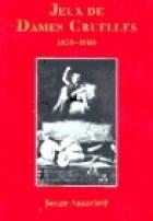 Libro Jeux De Dames Cruelles  1850 - 1960