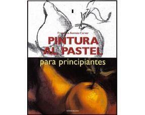 Papel PINTURA AL PASTEL PARA PRINCIPIANTES