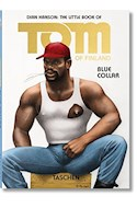 Papel LITTLE BOOK OF TOM OF FINLAND (BLUE COLLAR)
