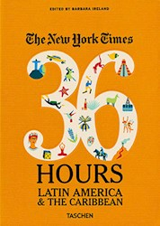 Libro The New York Times 36 Hours  Latin America & The Caribbean