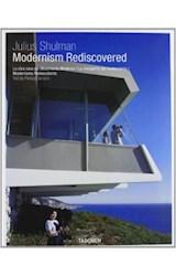 Papel JULIUS SHULMAN MODERNISM REDISCOVERED LA OTRA CARA DEL MOVIMIENTO MODERNO (CARTONE)