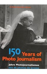 Papel 150 YEARS OF PHOTO JOURNALISM VOL I