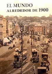 Libro El Mundo Alrededor De 1900