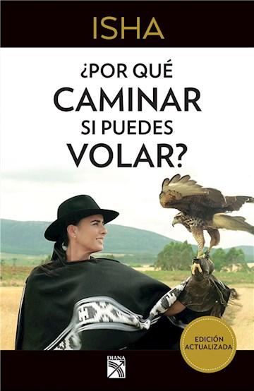 E-book ¿Por Qué Caminar Si Puedes Volar?