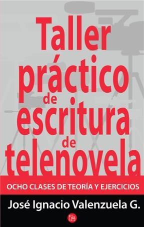 E-book Taller Práctico De Escritura De Telenovela