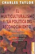 Papel MULTICULTURALISMO Y LA POLITICA DEL RECONOCIMIENTO (COLECCION POPULAR)