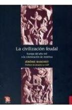 Papel La Civilizacion Feudal. Europa Del Año Mil A La Colonizacion De America