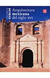 Papel ARQUITECTURA MEXICANA DEL SIGLO XVI (COLECCION ARTE UNIVERSAL)