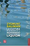 Papel CULTURA EN EL MUNDO DE LA MODERNIDAD LIQUIDA (COLECCION SOCIOLOGIA) (RUSTICA)