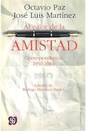 Papel AL CALOR DE LA AMISTAD CORRESPONDENCIA 1950 - 1984 (COLECCION TEZONTLE)
