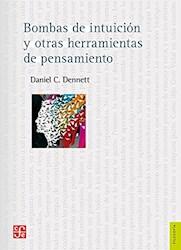 Libro Bombas De Intuicion Y Otras Herramientas Del Pensamiento.