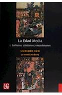 Papel EDAD MEDIA BARBAROS CRISTIANOS Y MUSULMANES [TOMO 1] (COLECCION HISTORIA)