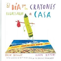 Libro El Dia Que Los Crayones Regresaron A Casa