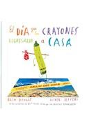 Papel DIA QUE LOS CRAYONES REGRESARON A CASA (COLECCION ESPECIALES DE A LA ORILLA DEL VIENTO) (CARTONE)