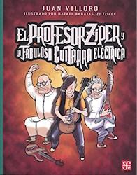 Libro El Profesor Ziper Y La Fabulosa Guitarra Electrica