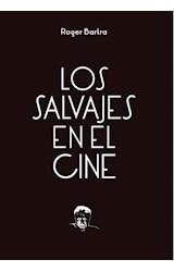 Papel SALVAJES EN EL CINE (COLECCION TEZONTLE)