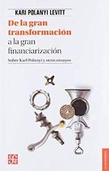 Libro De La Gran Transformacion A La Gran Financiarizacion.