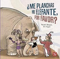 Libro Me Planchas Mi Elefante , Por Favor ?.