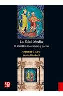 Papel EDAD MEDIA III CASTILLOS MERCADERES Y POETAS (COLECCION HISTORIA)