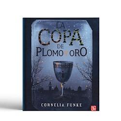 Libro La Copa De Plomo Y Oro
