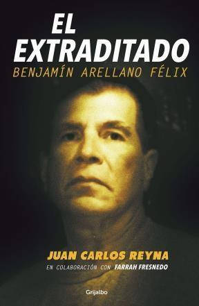 E-book El Extraditado. Benjamín Arellano Félix