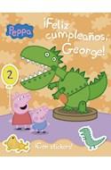Papel FELIZ CUMPLEAÑOS GEORGE (COLECCION PEPPA PIG) (2) (A PARTIR DE 4 AÑOS) (CON STICKERS) (RUSTICA)