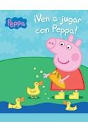 Papel VEN A JUGAR CON PEPPA (COLECCION PEPPA PIG) (A PARTIR DE 4 AÑOS) (RUSTICA)