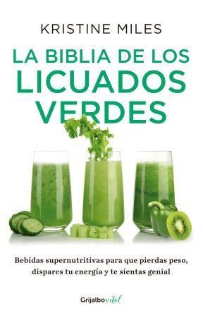 E-book La Biblia De Los Licuados Verdes (Colección Vital)