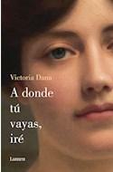 Papel A DONDE TU VAYAS IRE (RUSTICA)