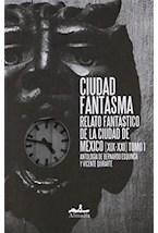 Papel CIUDAD FANTASMA I RELATO FANTASTICO DE LA CIUDAD DE MEXICO