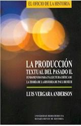 Papel La producción textual del pasado II